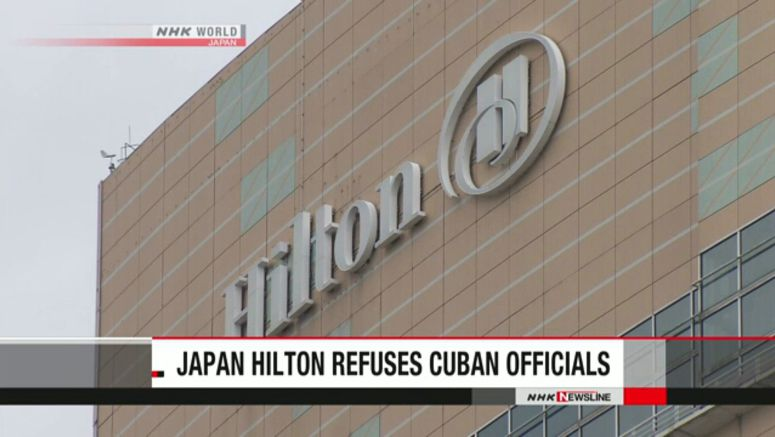 Japan Hilton rejects Cuban diplomats due to US law