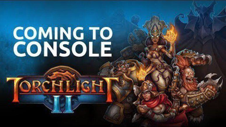 Torchlight II Will Come To PS4, Xbox One, Nintendo Switch This September