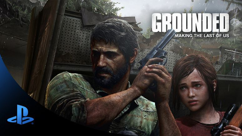 Sony Grounded: The Making of The Last of Us Now Available on Amazon Instant Video