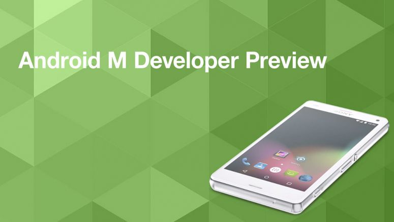 Android M Developer Preview now live for 12 Sony Xperia devices