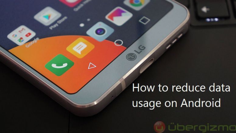 3 Ways To Reduce Data Usage on Android