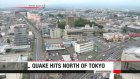 Strong earthquake hits north of Tokyo