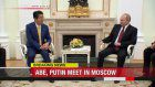 Abe, Putin start talks in Moscow
