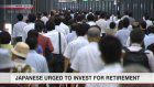 Japanese urged to invest for retirement