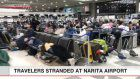 13,000 stranded overnight at Narita airport