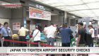 Tighter security checks before boarding