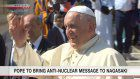 Pope may call for nuclear abolition in Nagasaki