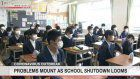 Problems mount as school shutdown looms