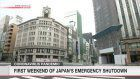 First weekend of Tokyo's emergency shutdown
