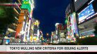 Tokyo mulling new criteria for issuing alerts