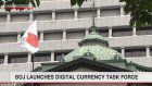 BOJ launches digital currency task force