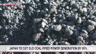 Japan to cut coal-fired power generation by 90%