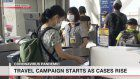 Travel campaign starts as coronavirus cases rise