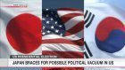 Japan braces for possible political vacuum in US