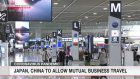Japan, China to allow mutual business travel